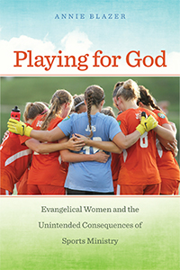 Annie Blazer Playing for God Book