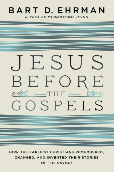 Ehrman_JesusBeforeTheGospels